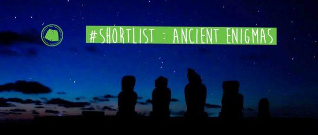 #ShortList : Ancient Enigmas